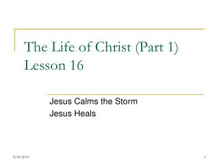 The Life of Christ (Part 1) Lesson 16