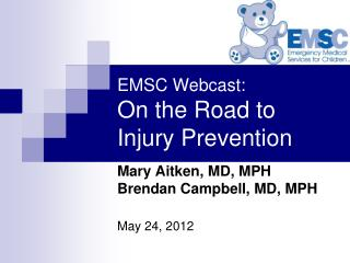 EMSC Webcast: On the Road to  Injury Prevention
