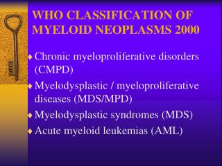 WHO CLASSIFICATION OF MYELOID NEOPLASMS 2000