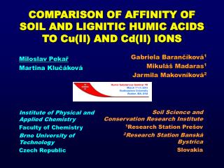 COMPARISON OF AFFINITY OF SOIL AND LIGNITIC HUMIC ACIDS TO Cu(II) AND Cd(II) IONS