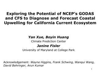 Yan Xue, Boyin Huang Climate Prediction Center Janine Fisler