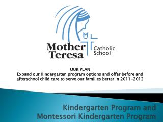 Kindergarten Program and  Montessori Kindergarten Program