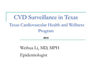 CVD Surveillance in Texas  Texas Cardiovascular Health and Wellness Program