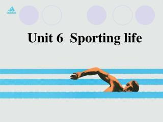 Unit 6  Sporting life