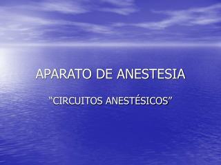APARATO DE ANESTESIA