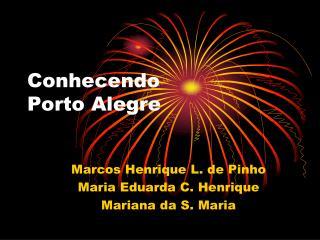 Conhecendo  Porto Alegre