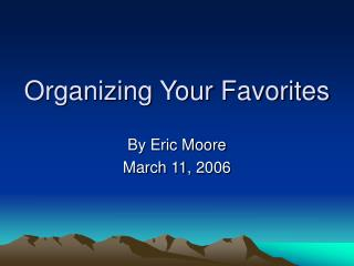 Organizing Your Favorites