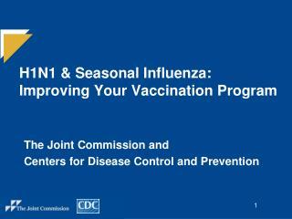 H1N1  Seasonal Influenza: Improving Your Vaccination Program