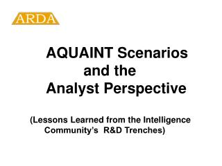 AQUAINT Scenarios              and the      Analyst Perspective