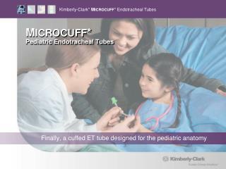 M ICROCUFF * Pediatric Endotracheal Tubes