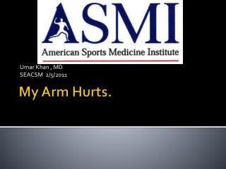 My Arm Hurts.