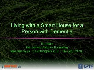 Living with a Smart House for a Person with Dementia