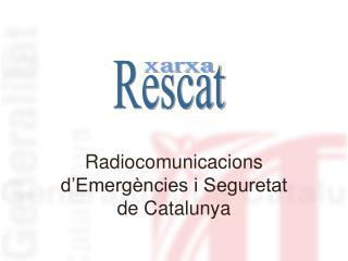 Radiocomunicacions d'Emergències i Seguretat de Catalunya