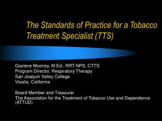 The Standards of Practice for a Tobacco Treatment Specialist (TTS)