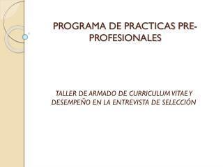 PROGRAMA DE PRACTICAS PRE-PROFESIONALES