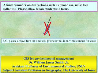 E.G. please always turn off your cell phone or put it on vibrate mode for class