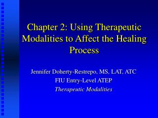 Chapter 2: Using Therapeutic Modalities to Affect the Healing Process