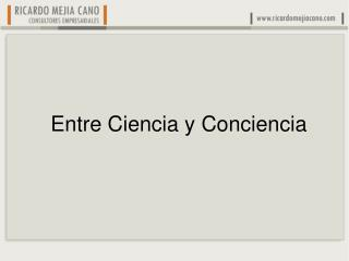 Entre Ciencia y Conciencia