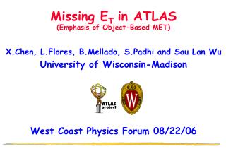 Missing E T  in ATLAS (Emphasis of Object-Based MET)