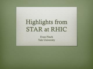 Highlights from STAR at RHIC