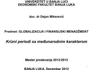 UNIVERZITET U BANJA LUCI EKONOMSKI FAKULTET BANJA LUKA doc. dr Dejan Mikerević