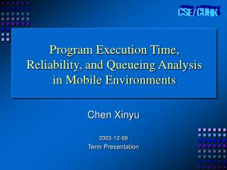 Program Execution Time,  Reliability, and Queueing Analysis  in Mobile Environments