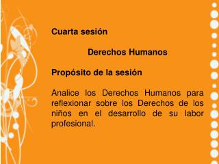 Cuarta sesión Derechos Humanos Propósito de la sesión