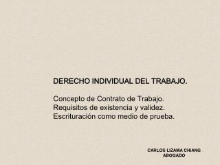 DERECHO INDIVIDUAL DEL TRABAJO. Concepto de Contrato de Trabajo.