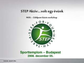 STEP  Aktív:…volt egy évünk