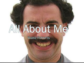 All About Me Blake Roberts