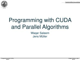 Programming with CUDA and Parallel Algorithms