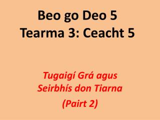 Beo go Deo 5 Tearma 3: Ceacht 5