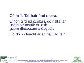 C�im 1: Tabhair faoi deara: