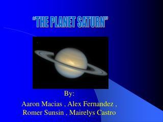 By:  Aaron Macias , Alex Fernandez , Romer Sunsin , Mairelys Castro