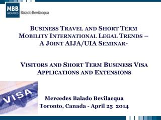 Visitors  and Short  Term  Business Visa  Applications  and  Extensions Mercedes Balado Bevilacqua
