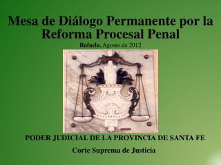 Mesa de Di�logo Permanente por la Reforma Procesal Penal Rafaela , Agosto de 2012