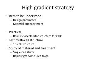 High gradient strategy