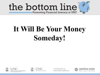 It Will Be Your Money Someday!