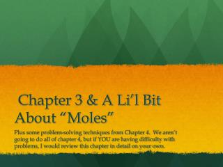 "Chapter 3 & A Li'l Bit About ""Moles"""