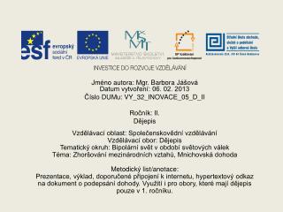 Jméno autora: Mgr. Barbora  Jášová Datum vytvoření: 06. 02. 2013