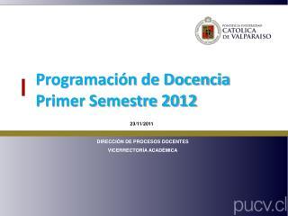 Programación de Docencia  Primer Semestre 2012