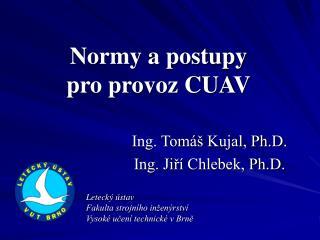 Normy a postupy  pro provoz CUAV