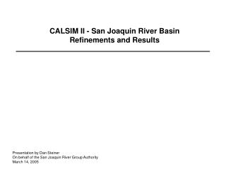 CALSIM II - San Joaquin River Basin Refinements and Results