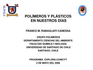 POLÍMEROS Y PLÁSTICOS  EN NUESTROS DÍAS FRANCO M. RABAGLIATI CANESSA GRUPO POLÍMEROS
