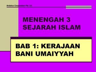 MENENGAH 3 SEJARAH ISLAM