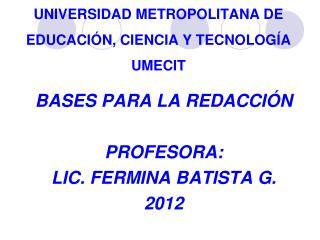 UNIVERSIDAD METROPOLITANA DE EDUCACIÓN, CIENCIA Y TECNOLOGÍA UMECIT