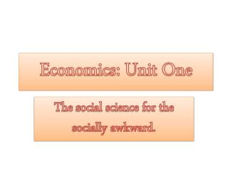 Economics: Unit One