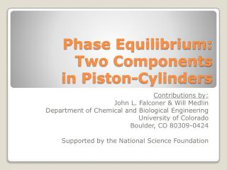 Phase Equilibrium: Two Components in Piston-Cylinders