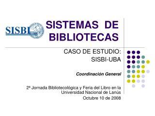 SISTEMAS  DE BIBLIOTECAS