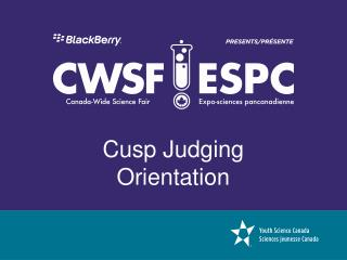 Cusp Judging Orientation